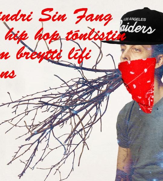 Sindri Sin Fang opnar sig loksins um ást sína á hip-hop tónlist